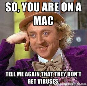 Source: Internet meme Myth - Mac's don't get viruses